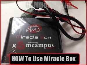 How To Use Miracle Box